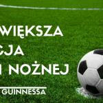 Rekord Guinnessa na Stadionie Lecha Poznań