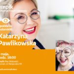 Spotkanie autorskie z Katarzyną Pawlikowską