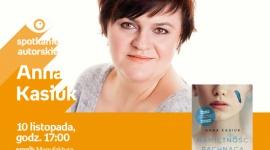 ANNA KASIUK - SPOTKANIE AUTORSKIE - ŁÓDŹ Książka, LIFESTYLE - ANNA KASIUK - SPOTKANIE AUTORSKIE - ŁÓDŹ 10 listopada, godz. 17:00 empik Manufaktura, Łódź, ul. Karskiego 5