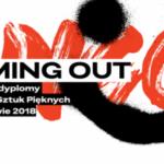 Coming Out – Najlepsze Dyplomy ASP w Warszawie 2018