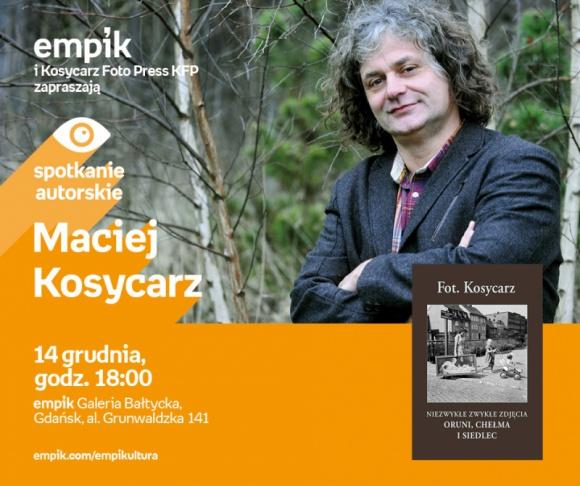 Maciej Kosycarz | Empik Galeria Bałtycka