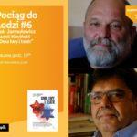"""POCIĄG DO ŁODZI #6: PIOTR JARMOŁOWICZ i JACEK KUSIŃSKI – """"DWA LWY i TEATR"""""""