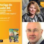 """POCIĄG DO ŁODZI #8: ANNA KULIK i JACEK PERZYŃSKI – """"SEKRETY ŁODZI. CZĘŚĆ 3"""""""