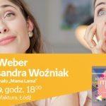"""ANNA WEBER i ALEKSANDRA WOŹNIAK (""""MAMA LAMA"""") – SPOTKANIE AUTORSKIE – ŁÓDŹ"""