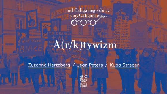"""A(r/k)tywizm"" | 14.11 debata o artystach i aktywistach w Goethe-Institut"