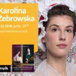 """KAROLINA ŻEBROWSKA (autorka bloga """"DOMOWA KOSTIUMOLOGIA"""") – SPOTKANIE – ŁÓDŹ"""