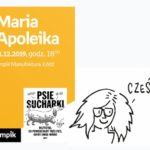 """MARIA APOLEIKA (AUTORKA """"PSICH SUCHARKÓW"""") – SPOTKANIE AUTORSKIE – ŁÓDŹ"""