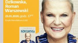 ELŻBIETA DZIKOWSKA oraz ROMAN WARSZEWSKI - SPOTKANIE AUTORSKIE - ŁÓDŹ Książka, LIFESTYLE - ELŻBIETA DZIKOWSKA oraz ROMAN WARSZEWSKI - SPOTKANIE AUTORSKIE - ŁÓDŹ 25 stycznia, godz. 17:00 Empik Manufaktura, Łódź, ul. Karskiego 5