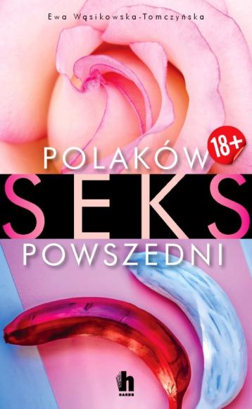 """HARDE LIVE: spotkanie z Ewą Tomczyńską, autorką książki """"Polaków seks powszedni"""" Książka, LIFESTYLE - Jeśli masz ochotę dowiedzieć się o tym, co Polacy - bez cenzury - robią w łóżku i poza nim, wpadnij na spotkanie z Ewą Wąsikowską-Tomczyńską, autorką najbardziej śmiałej opowieści o seksie, jaka kiedykolwiek ukazała się w Polsce."""